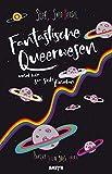 Fantastische Queerwesen: und wie sie sich finden