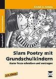 Slam Poetry mit Grundschulkindern: Kurze Texte schreiben und vortragen (3. und 4. Klasse)