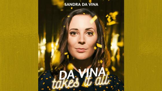 Sandra Da Vina – Da Vina Takes it all | Düsseldorf, Essen, Bochum & mehr