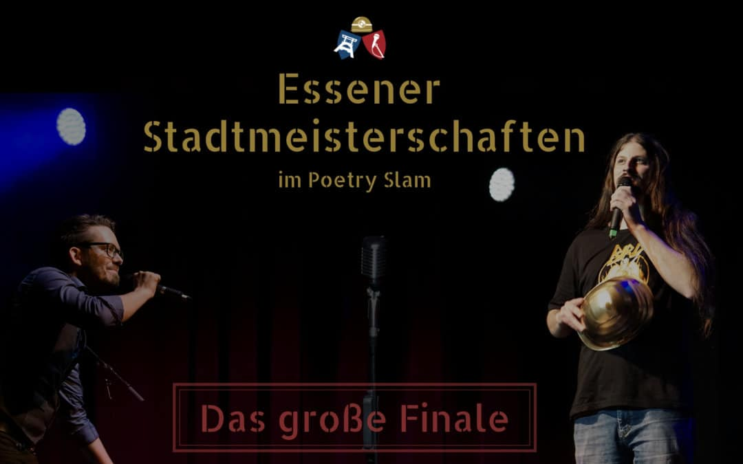 Essener Stadtmeisterschaft im Poetry Slam – FINALE – 21. Mai 2019